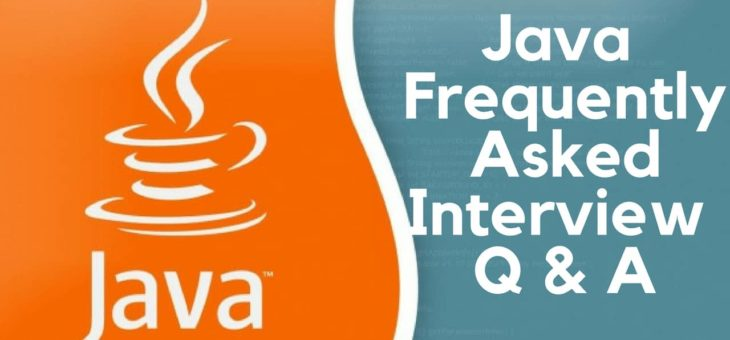 Frequently asked interview questions on Java programming