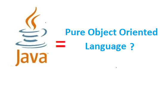 Is Java pure OOPS or not?