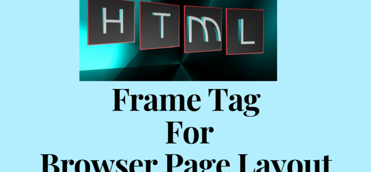 HTML Frame Tag For Browser Page Layout